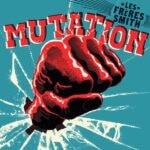 Mutation - Les Frères Smith