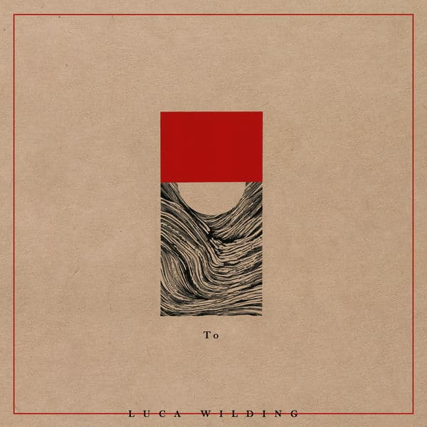 Luca Wilding – To